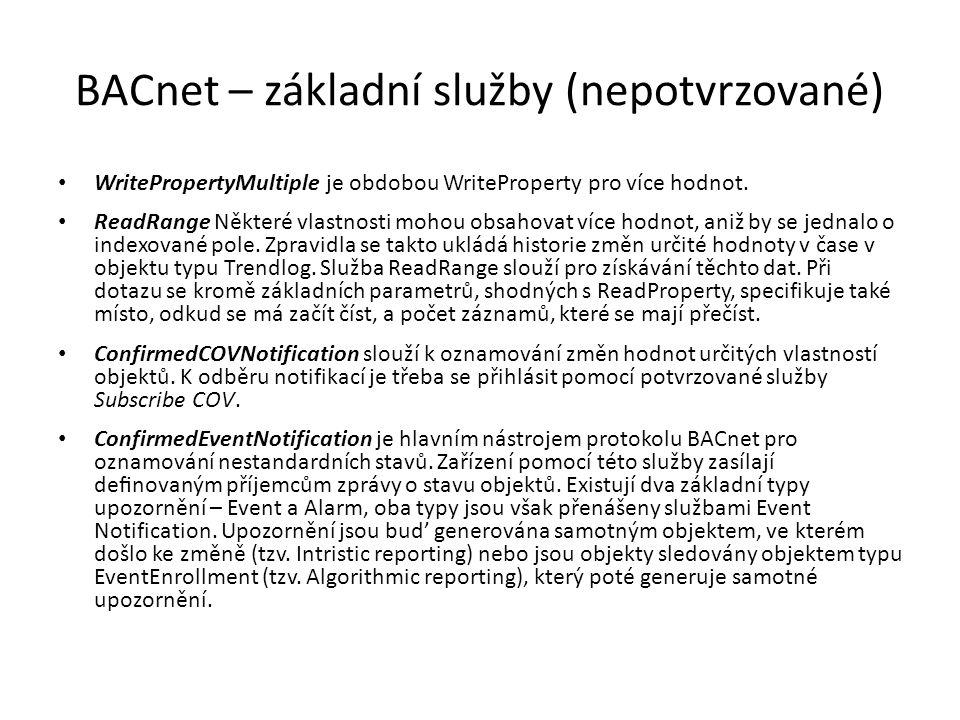 BACnet – základní služby (nepotvrzované) WritePropertyMultiple je obdobou WriteProperty pro více hodnot.