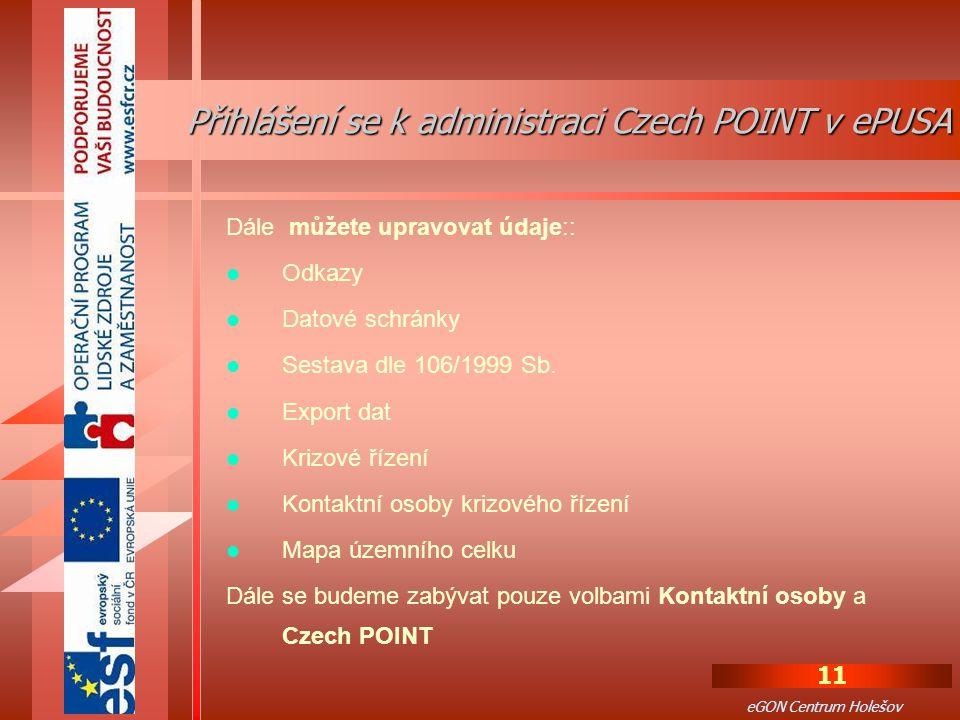 11 eGON Centrum Holešov Dále můžete upravovat údaje:: Odkazy Datové schránky Sestava dle 106/1999 Sb.