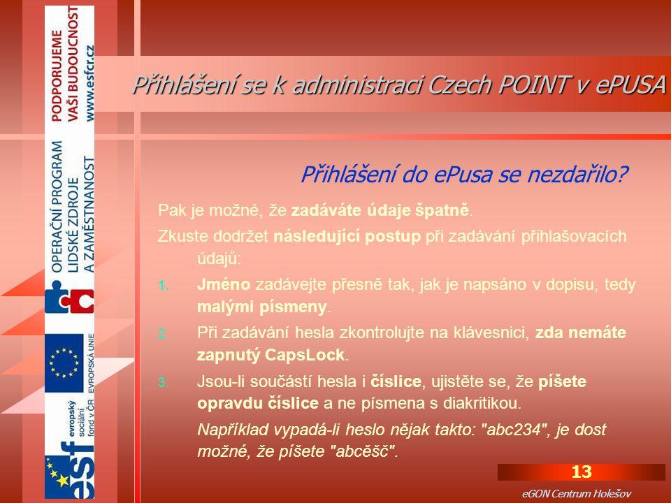 13 eGON Centrum Holešov Pak je možné, že zadáváte údaje špatně.