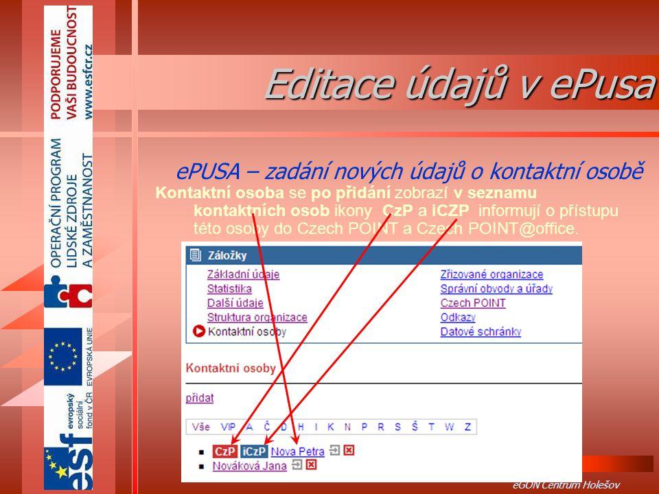 23 eGON Centrum Holešov Kontaktní osoba se po přidání zobrazí v seznamu kontaktních osob ikony CzP a iCZP informují o přístupu této osoby do Czech POINT a Czech POINT@office.