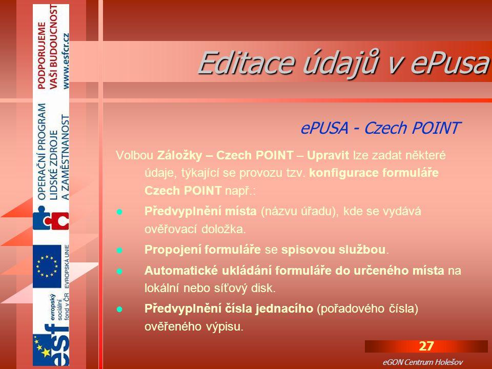 27 eGON Centrum Holešov Volbou Záložky – Czech POINT – Upravit lze zadat některé údaje, týkající se provozu tzv.