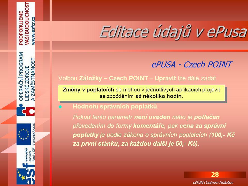 28 eGON Centrum Holešov Volbou Záložky – Czech POINT – Upravit lze dále zadat některé údaje, týkající se provozu tzv.