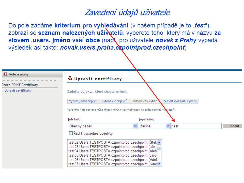 """Zavedení údajů uživatele Do pole zadáme kriterium pro vyhledávání (v našem případě je to """"test ), zobrazí se seznam nalezených uživatelů, vyberete toho, který má v názvu za slovem.users."""