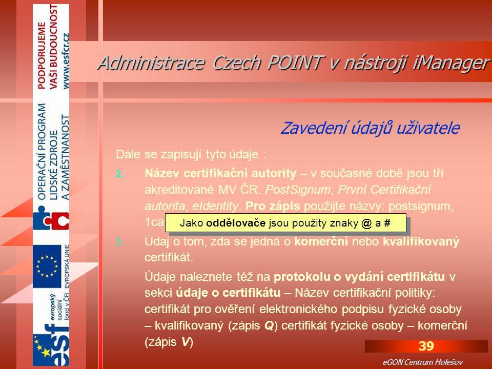 39 eGON Centrum Holešov Dále se zapisují tyto údaje : 2.