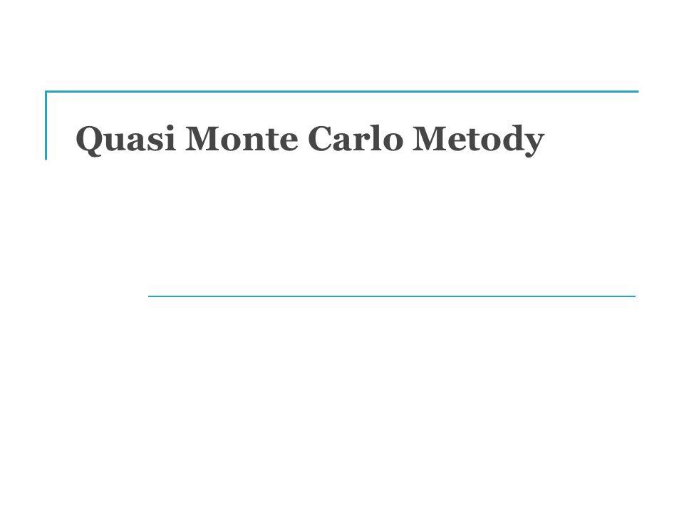 Quasi Monte Carlo Metody