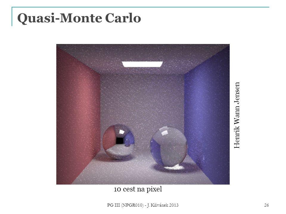 Quasi-Monte Carlo Henrik Wann Jensen 10 cest na pixel PG III (NPGR010) - J. Křivánek 2013 26
