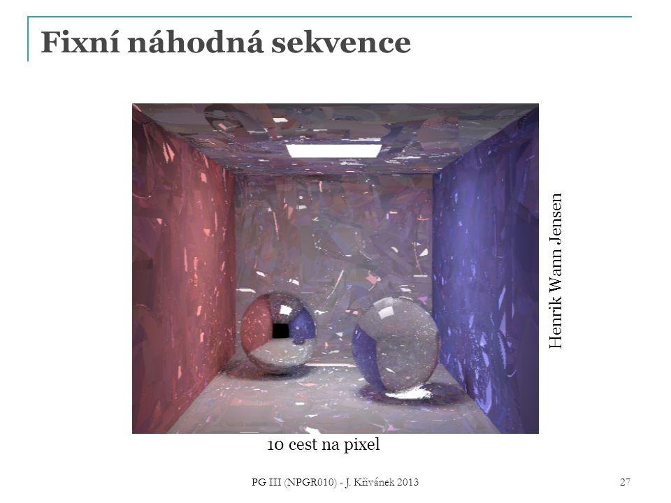Fixní náhodná sekvence Henrik Wann Jensen 10 cest na pixel PG III (NPGR010) - J. Křivánek 2013 27