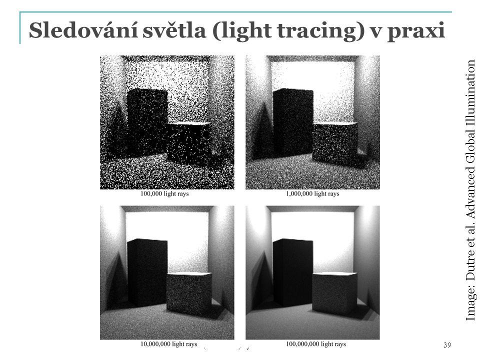 Sledování světla (light tracing) v praxi PG III (NPGR010) - J.