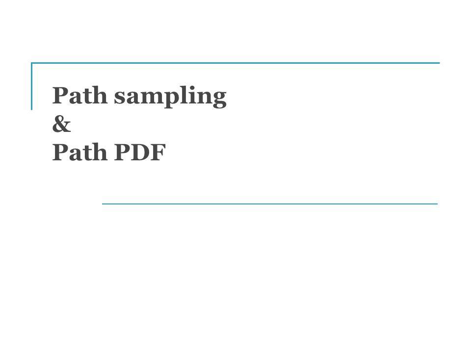 Path sampling & Path PDF