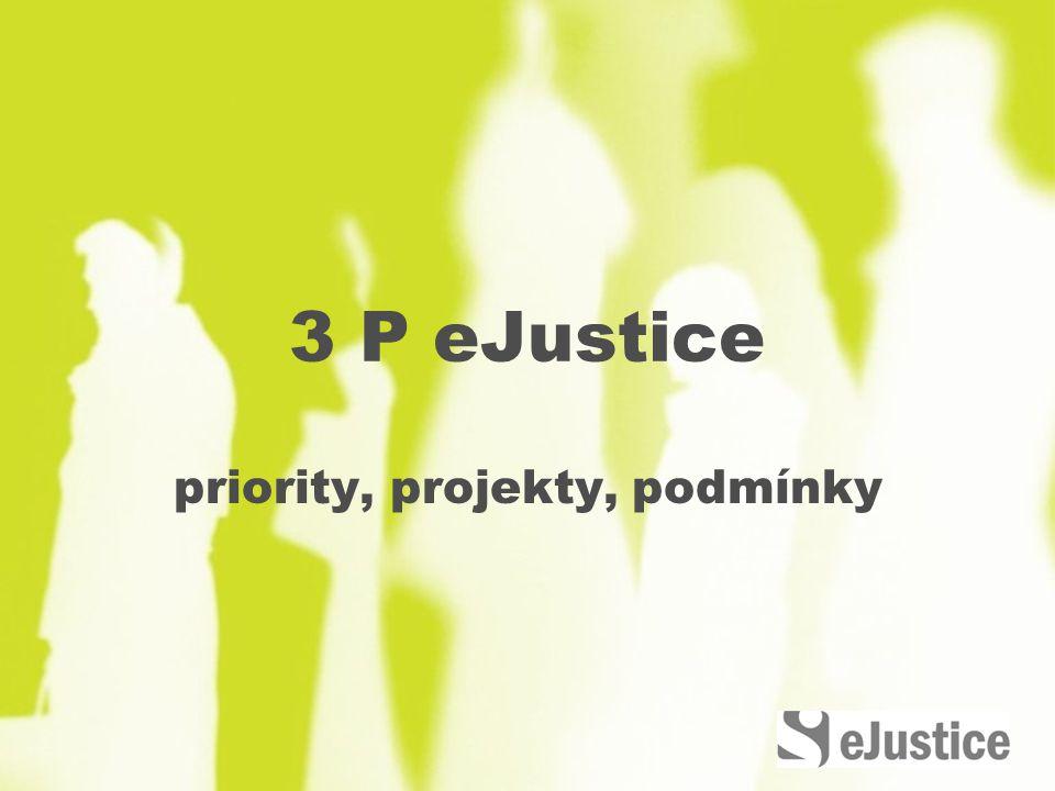 3 P eJustice priority, projekty, podmínky