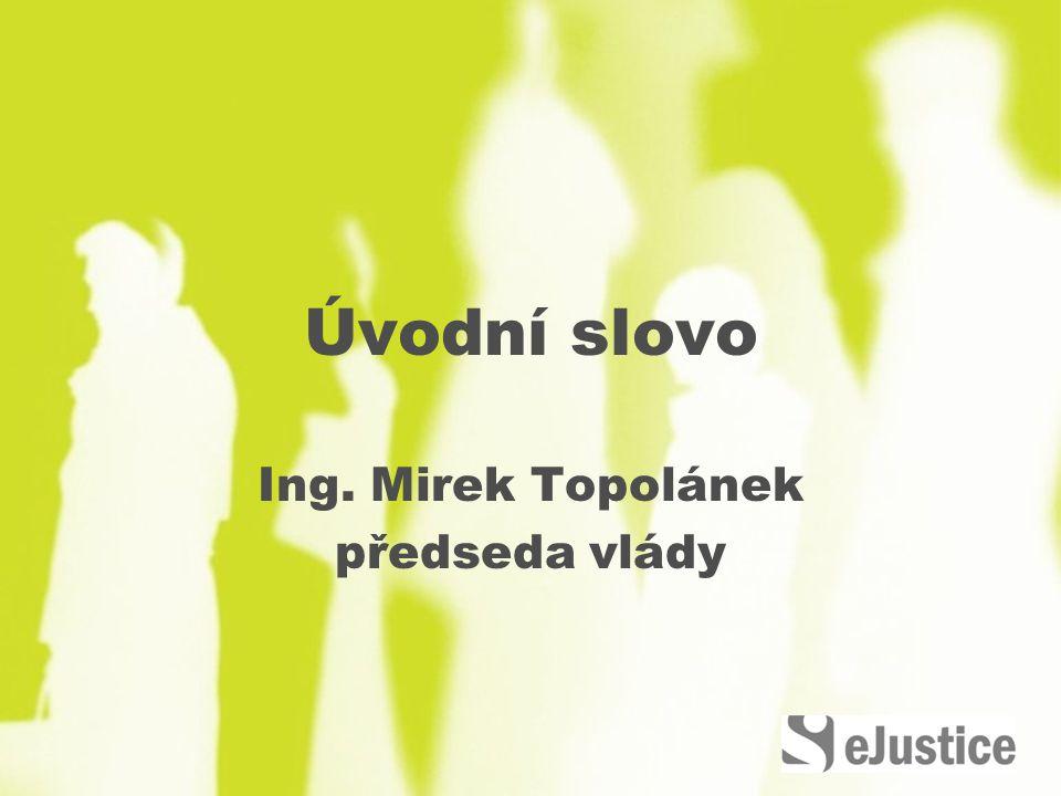 Priority a projekty eJustice JUDr. Jiří Pospíšil ministr spravedlnosti