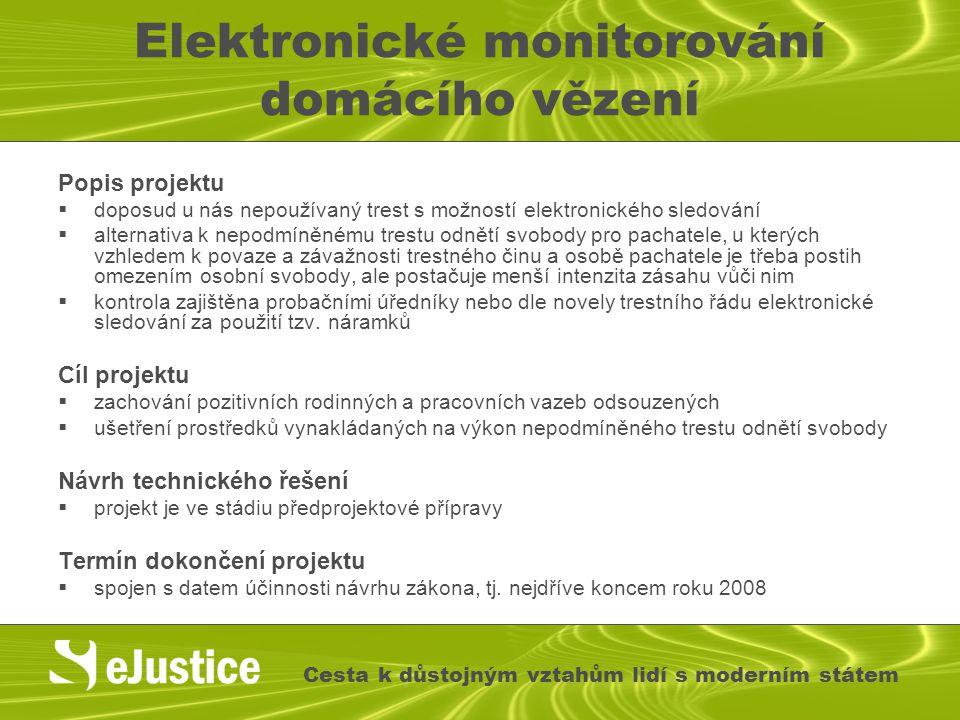 Elektronické monitorování domácího vězení Popis projektu  doposud u nás nepoužívaný trest s možností elektronického sledování  alternativa k nepodmí