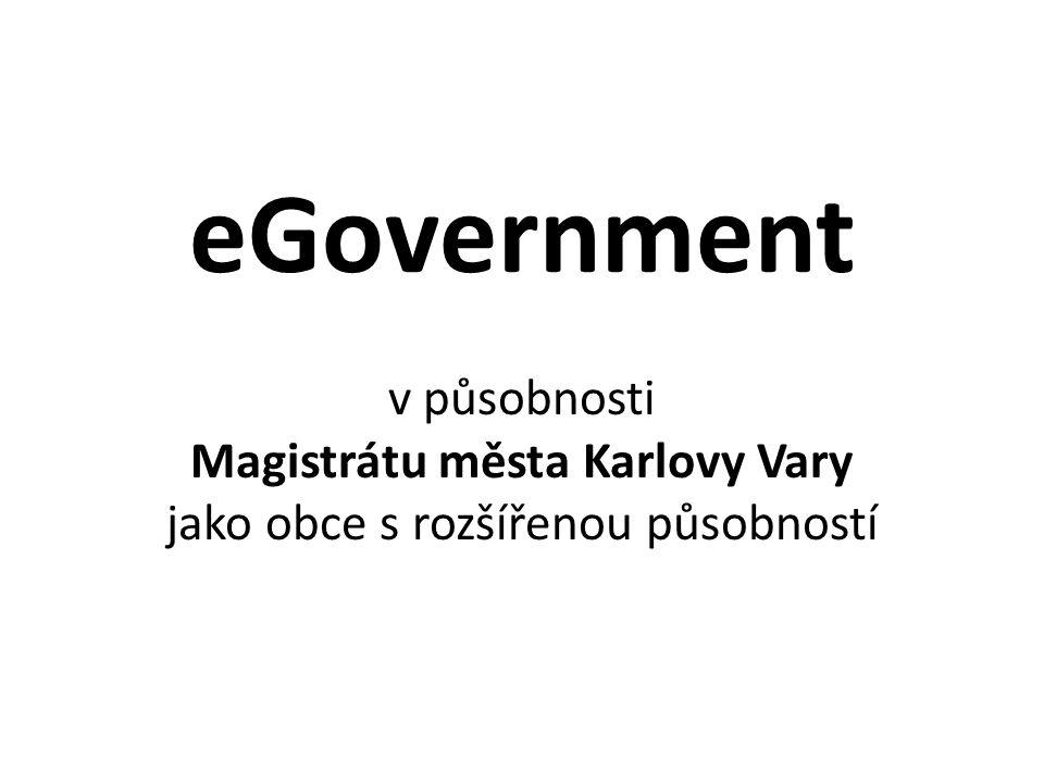 eGovernment v působnosti Magistrátu města Karlovy Vary jako obce s rozšířenou působností