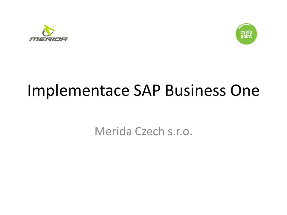 Implementace SAP Business One Merida Czech s.r.o.