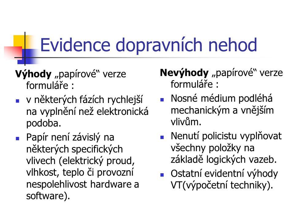 """Evidence dopravních nehod V roce 1995 se prakticky začala zkoušet elektronická evidence DN pomocí databázového nástroje Lotus Notes Dokumentace v LN nabízí komplexní pohled v rámci ucelené statistiky, protokolu o nehodě i dalších případných příloh Inteligentní vyhledávání navíc oproti generačně starší """"papírové verzi umožňuje filtrování dotazů pro jednoznačnou identifikaci DN."""
