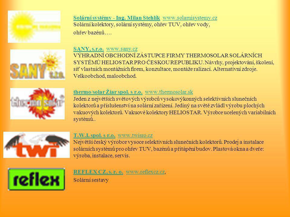 Solární systémy - Ing. Milan StehlíkSolární systémy - Ing. Milan Stehlík www.solarnisystemy.cz Solární kolektory, solární systémy, ohřev TUV, ohřev vo