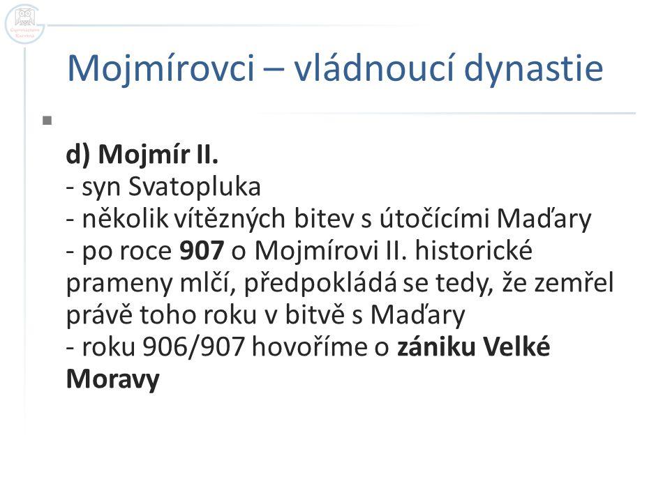 Mojmírovci – vládnoucí dynastie  d) Mojmír II.