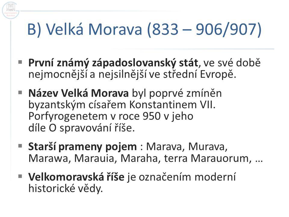 Velká Morava - shrnutí  Hovořili jsme o vzniku prvních státních celků západních Slovanů : a) Sámova říše b) Velká Morava  Ujasnili jsme si vztah Mojmírovců k Frankům a k liturgii.
