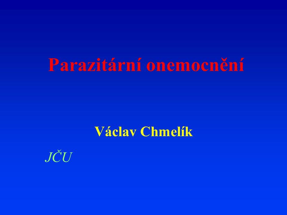 Parazitární onemocnění Václav Chmelík JČU