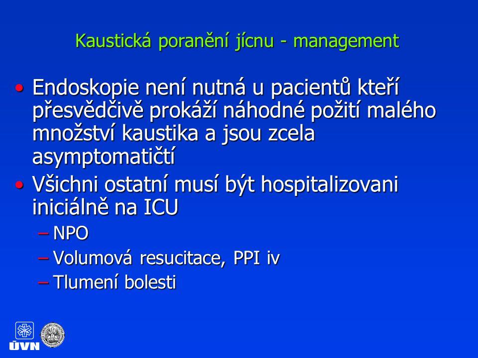 Kaustická poranění jícnu - management Respirační distress: laryngoskopie, zhodnocení rozsahu poškození, event.