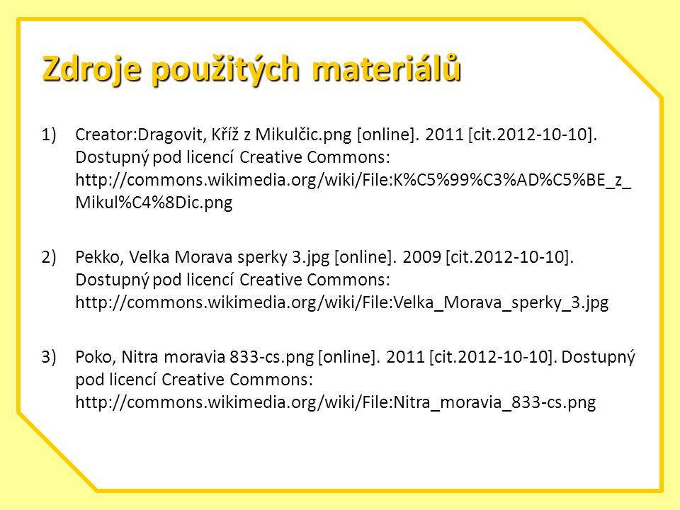 Zdroje použitých materiálů 1)Creator:Dragovit, Kříž z Mikulčic.png [online].