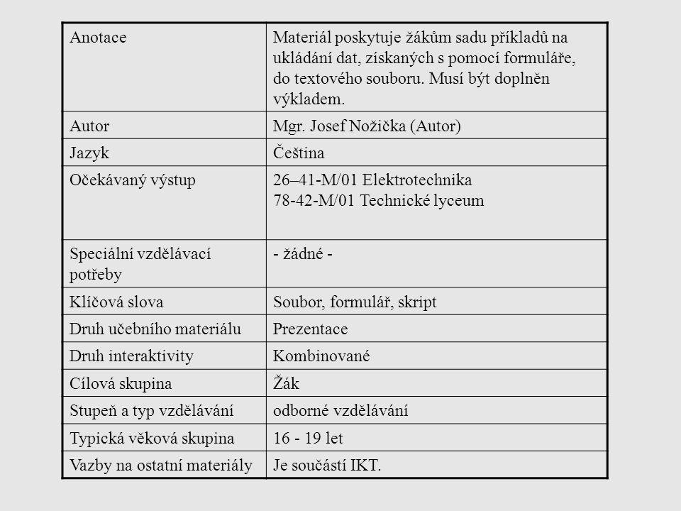 AnotaceMateriál poskytuje žákům sadu příkladů na ukládání dat, získaných s pomocí formuláře, do textového souboru.