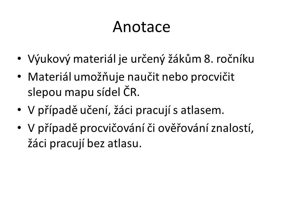 Anotace Výukový materiál je určený žákům 8.