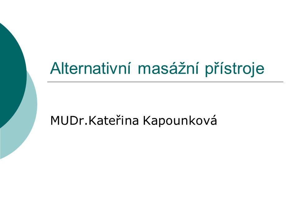 Alternativní masážní přístroje MUDr.Kateřina Kapounková