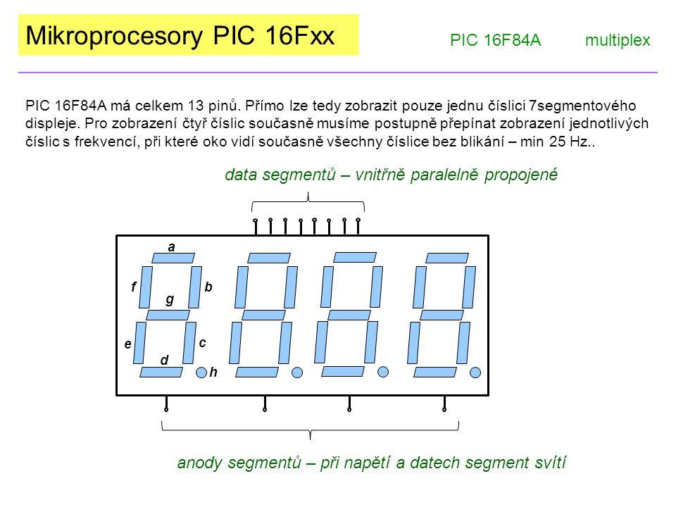 Mikroprocesory PIC 16Fxx PIC 16F84Amultiplex PIC 16F84A má celkem 13 pinů.