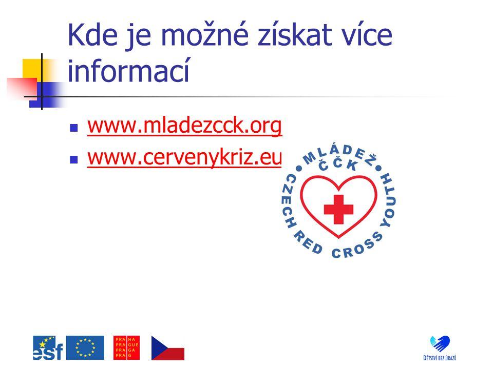 Kde je možné získat více informací www.mladezcck.org www.cervenykriz.eu