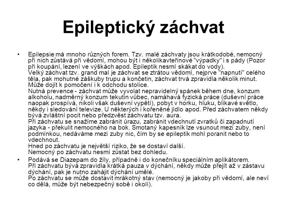 Epileptický záchvat Epilepsie má mnoho různých forem. Tzv. malé záchvaty jsou krátkodobé, nemocný při nich zůstává při vědomí, mohou být i několikavte
