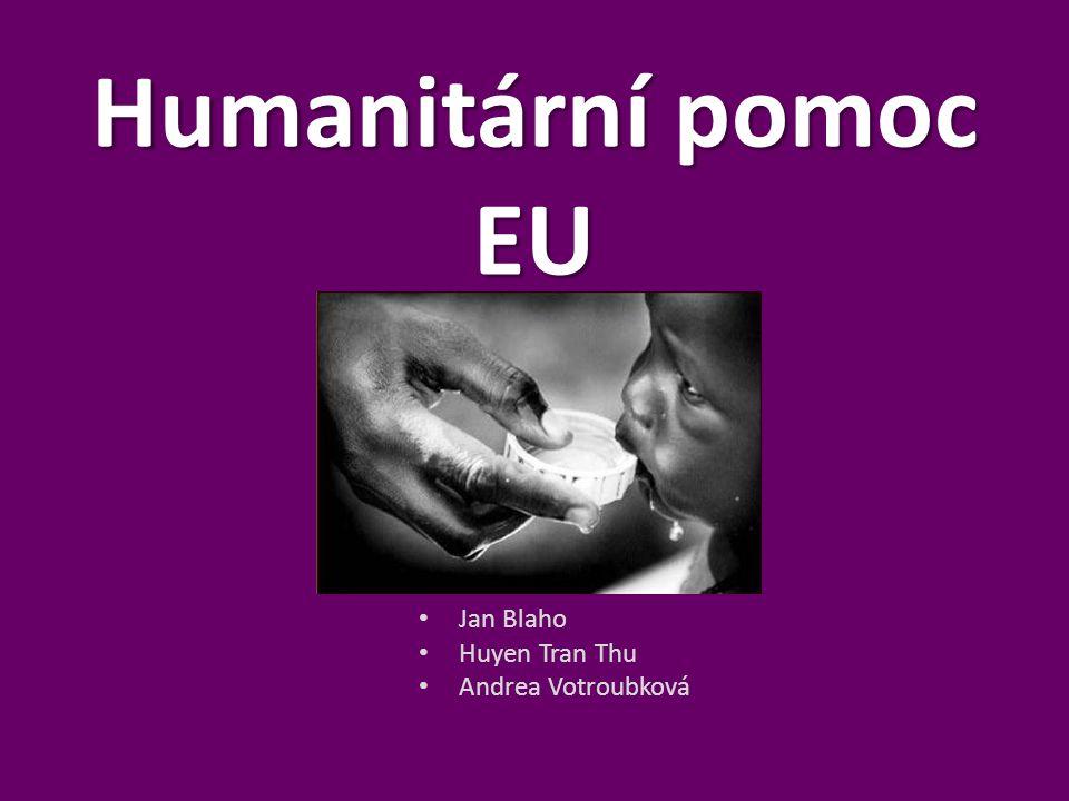 Humanitární pomoc EU Jan Blaho Huyen Tran Thu Andrea Votroubková