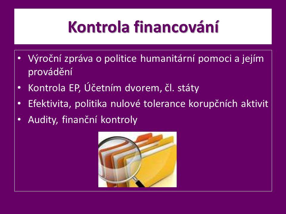 Kontrola financování Výroční zpráva o politice humanitární pomoci a jejím provádění Kontrola EP, Účetním dvorem, čl. státy Efektivita, politika nulové