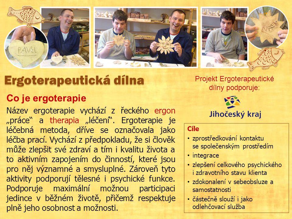 """Ergoterapeutická dílna Co je ergoterapie Název ergoterapie vychází z řeckého ergon """"práce a therapia """"léčení ."""