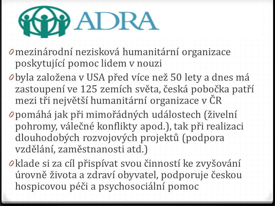 0 mezinárodní nezisková humanitární organizace poskytující pomoc lidem v nouzi 0 byla založena v USA před více než 50 lety a dnes má zastoupení ve 125
