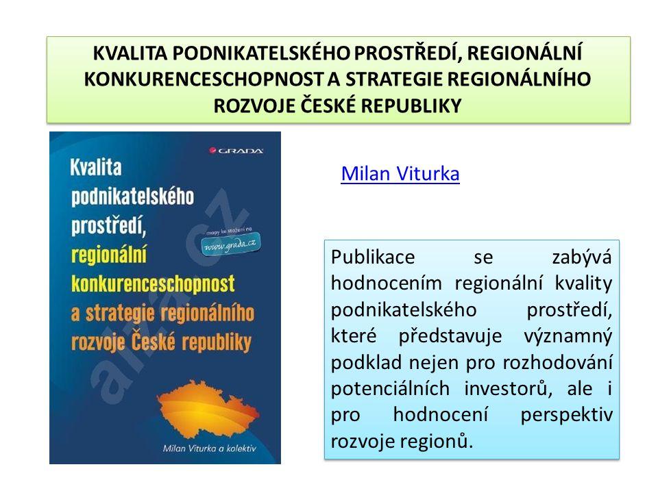 13.Podnikatelské prostředí ve vybraných zemích EU 14.Regionální disparity – příležitost pro rozvoj podnikatelského prostředí 15.Komplexní hodnocení kv