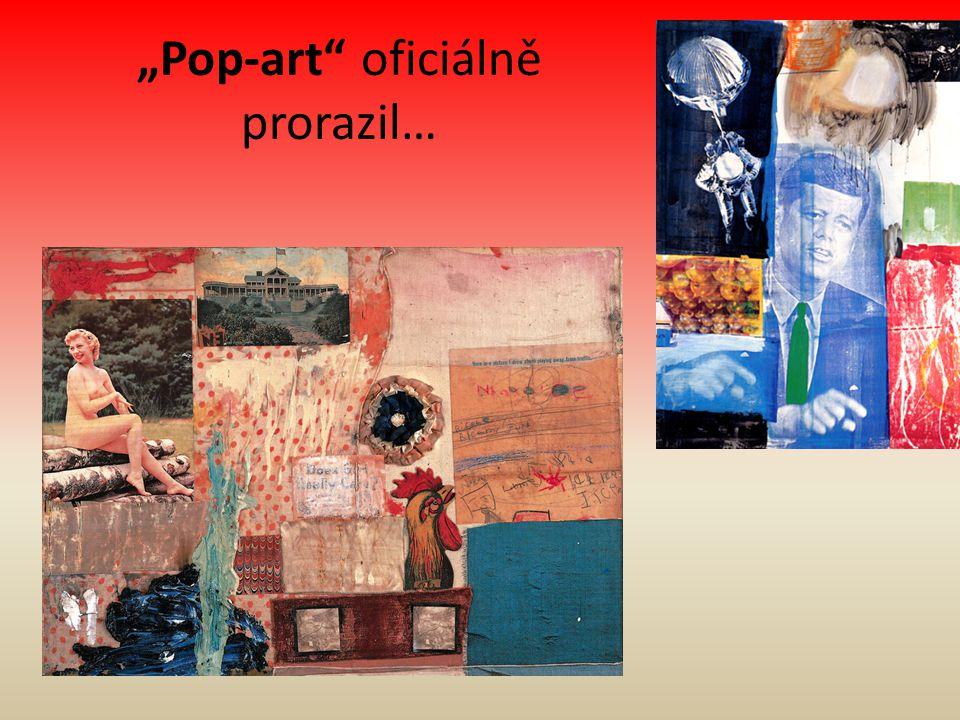 """""""Pop-art"""" oficiálně prorazil…"""