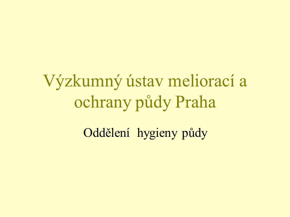 Výzkumný ústav meliorací a ochrany půdy Praha Oddělení hygieny půdy
