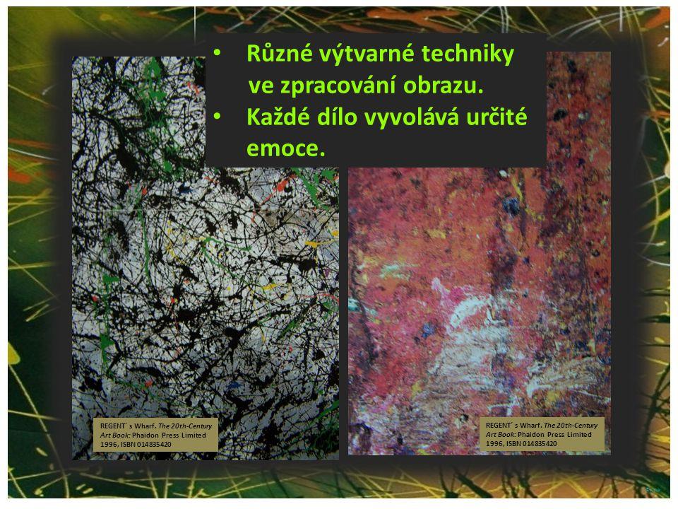 ©c.zuk REGENT´ s Wharf. The 20th-Century Art Book: Phaidon Press Limited 1996, ISBN 014835420 Různé výtvarné techniky ve zpracování obrazu. Každé dílo