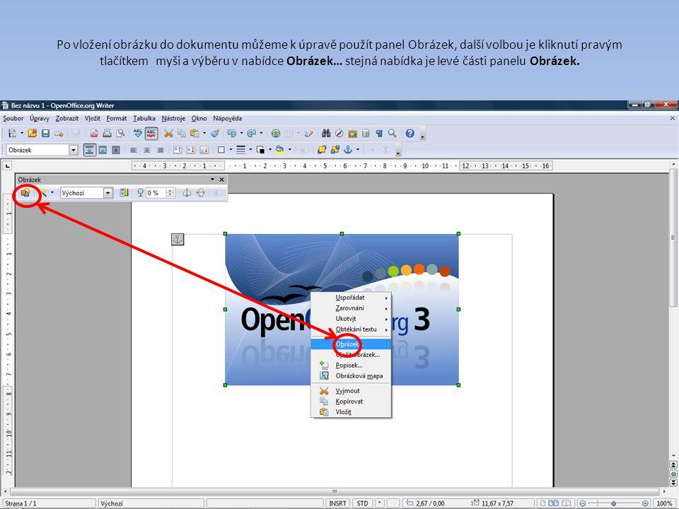 Po vložení obrázku do dokumentu můžeme k úpravě použít panel Obrázek, další volbou je kliknutí pravým tlačítkem myši a výběru v nabídce Obrázek… stejn