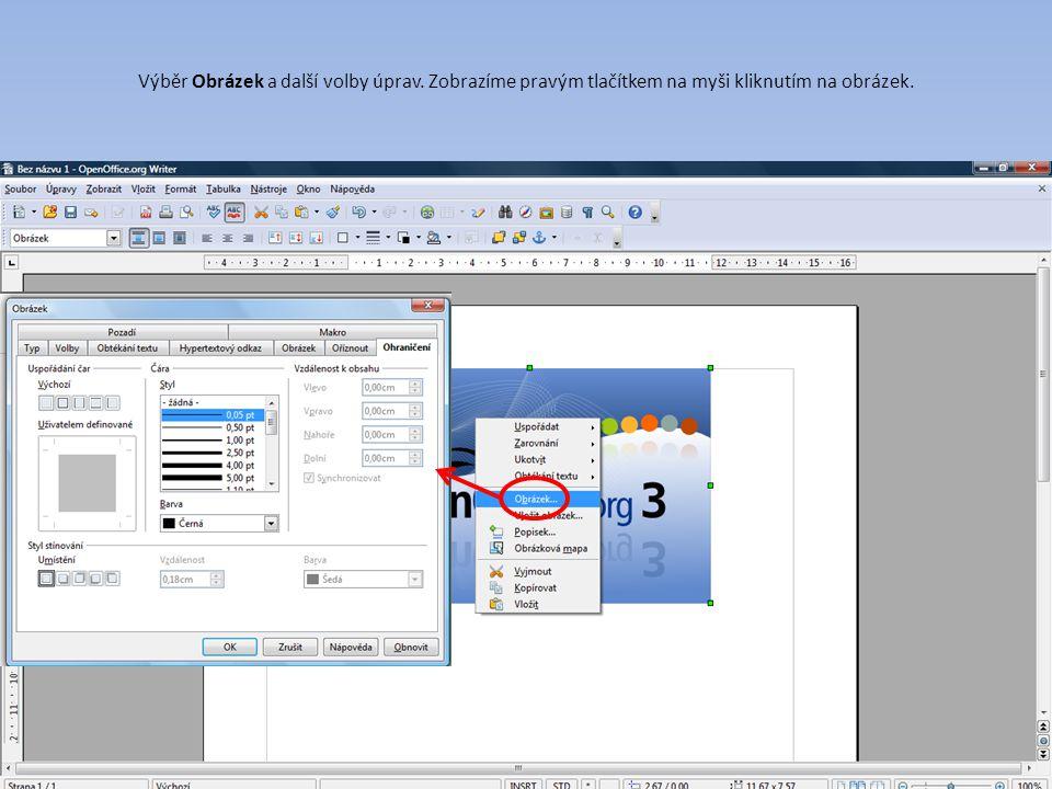 Výběr Obrázek a další volby úprav. Zobrazíme pravým tlačítkem na myši kliknutím na obrázek.