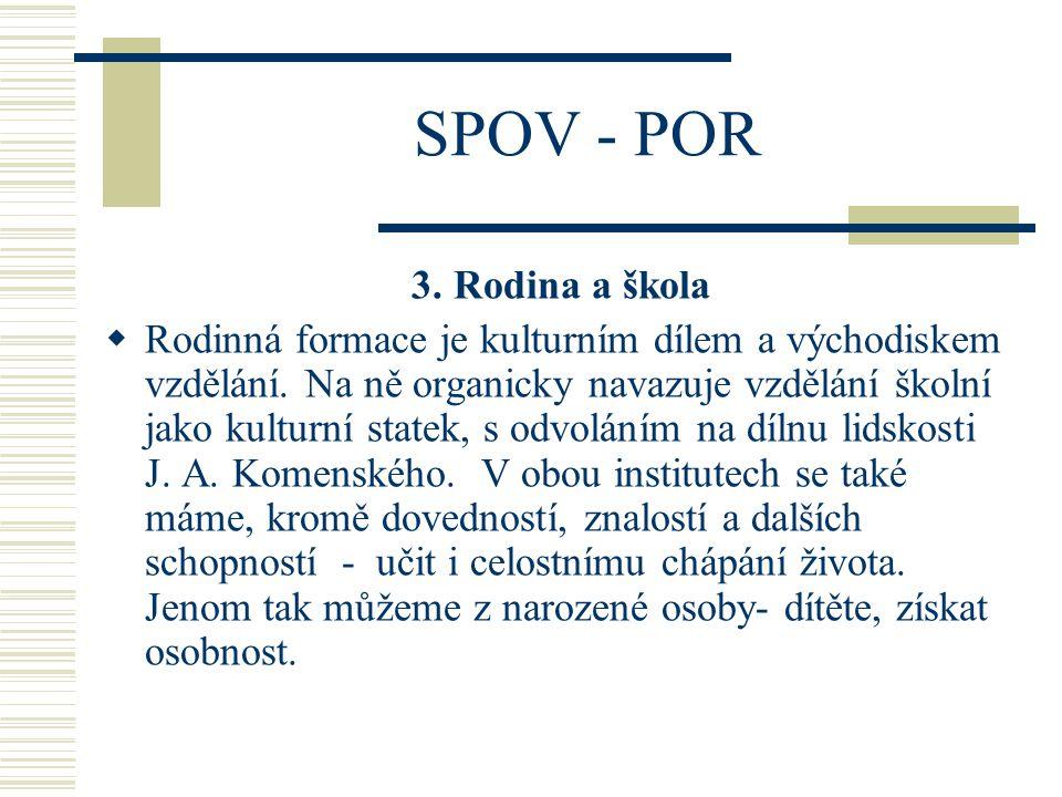 SPOV - POR 3.Rodina a škola  Rodinná formace je kulturním dílem a východiskem vzdělání.