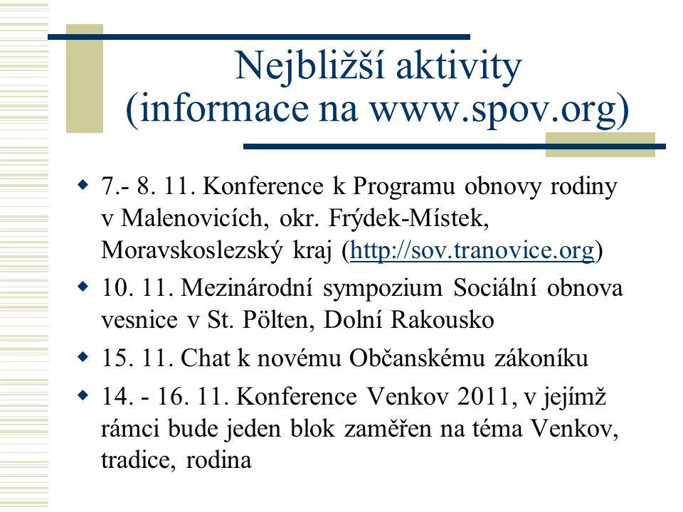 Nejbližší aktivity (informace na www.spov.org)  7.- 8.