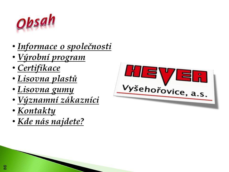 2 Informace o společnosti Výrobní program Certifikace Lisovna plastů Lisovna gumy Významní zákazníci Kontakty Kde nás najdete?