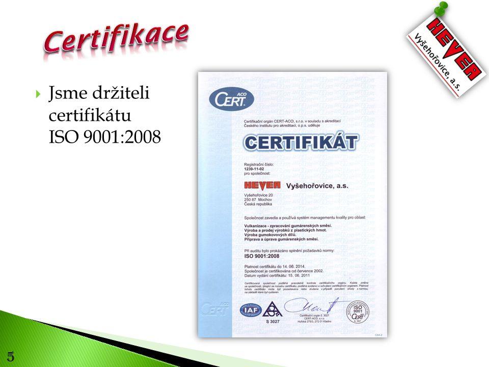 5  Jsme držiteli certifikátu ISO 9001:2008
