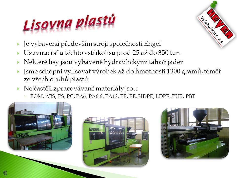 6  Je vybavená především stroji společnosti Engel  Uzavírací síla těchto vstřikolisů je od 25 až do 350 tun  Některé lisy jsou vybavené hydraulickými tahači jader  Jsme schopni vylisovat výrobek až do hmotnosti 1300 gramů, téměř ze všech druhů plastů  Nejčastěji zpracovávané materiály jsou: ◦ POM, ABS, PS, PC, PA6, PA6.6, PA12, PP, PE, HDPE, LDPE, PUR, PBT
