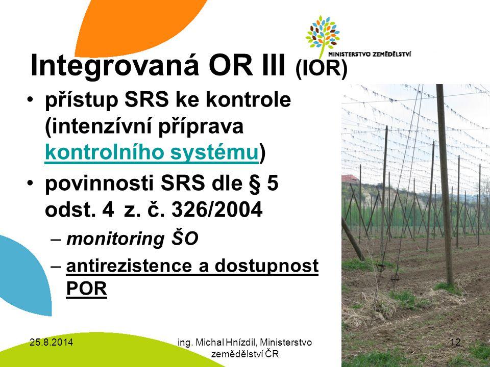 Integrovaná OR III (IOR) přístup SRS ke kontrole (intenzívní příprava kontrolního systému) kontrolního systému povinnosti SRS dle § 5 odst.
