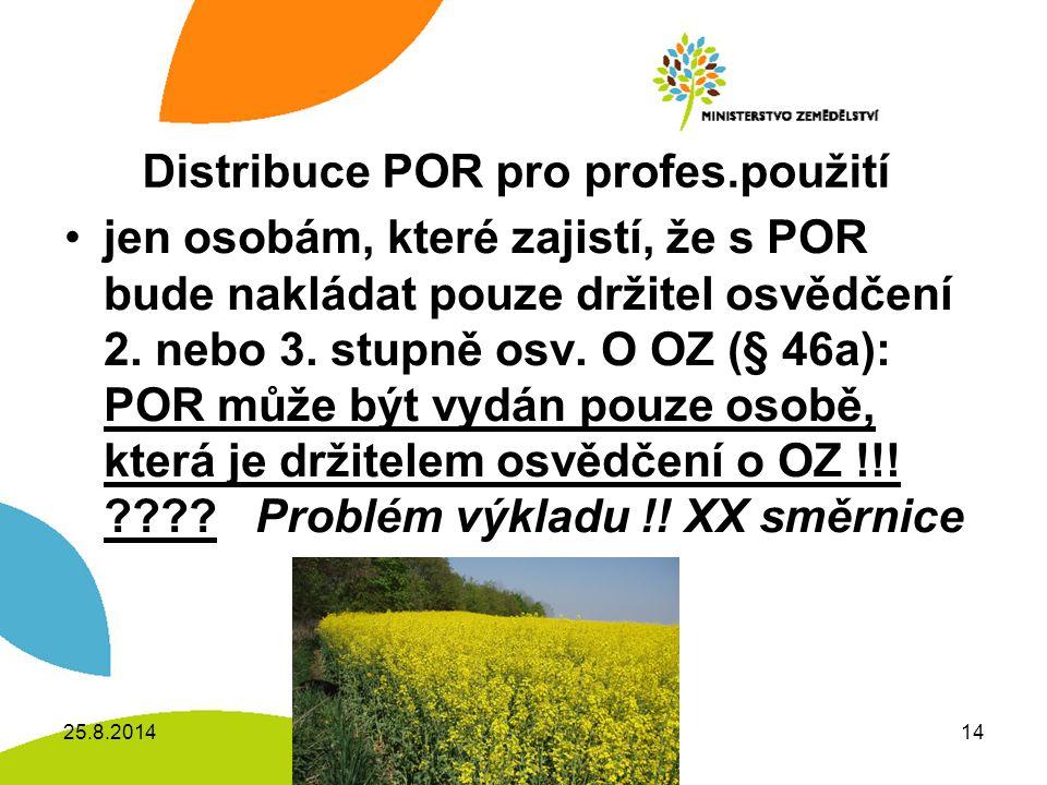 Distribuce POR pro profes.použití jen osobám, které zajistí, že s POR bude nakládat pouze držitel osvědčení 2.