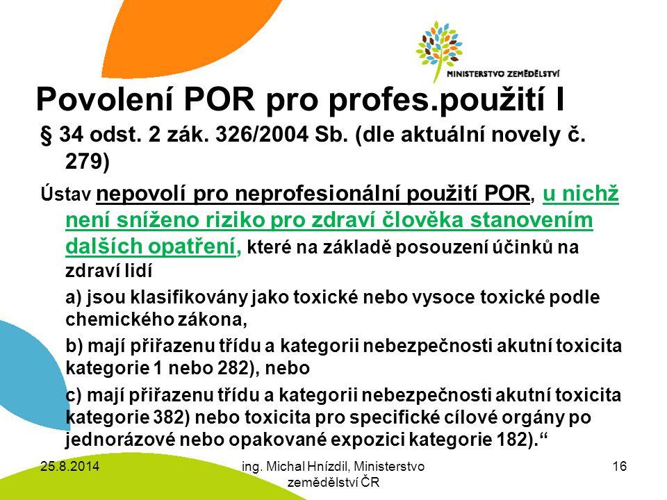 Povolení POR pro profes.použití I § 34 odst.2 zák.