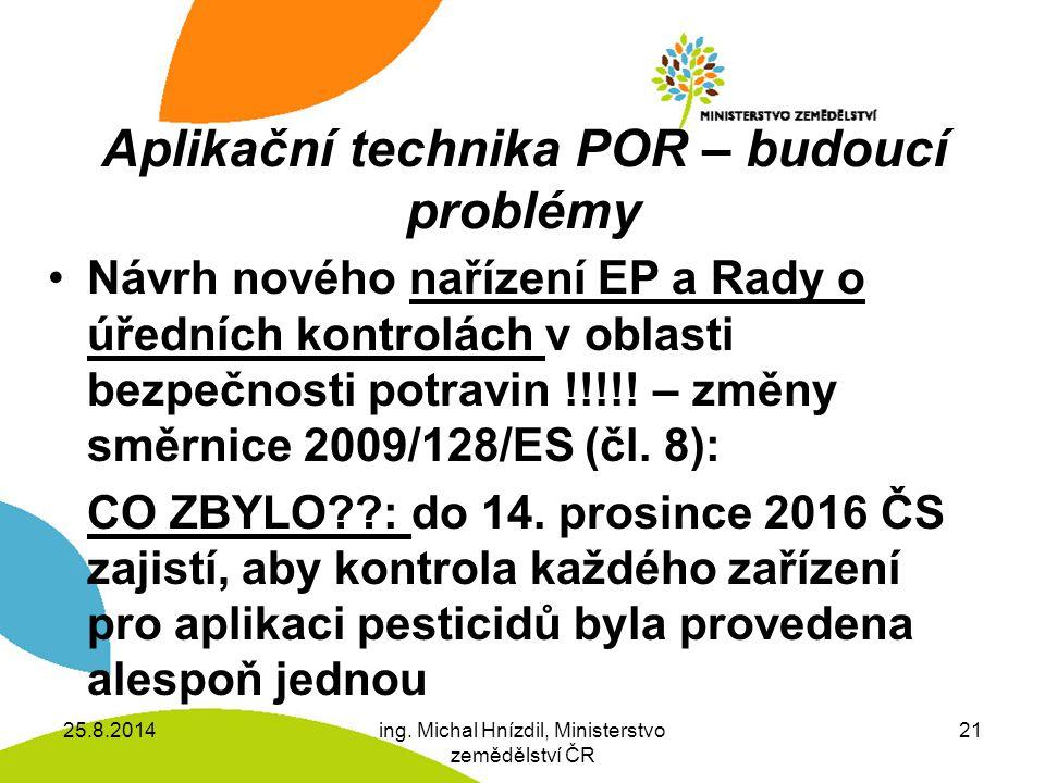 Aplikační technika POR – budoucí problémy Návrh nového nařízení EP a Rady o úředních kontrolách v oblasti bezpečnosti potravin !!!!.